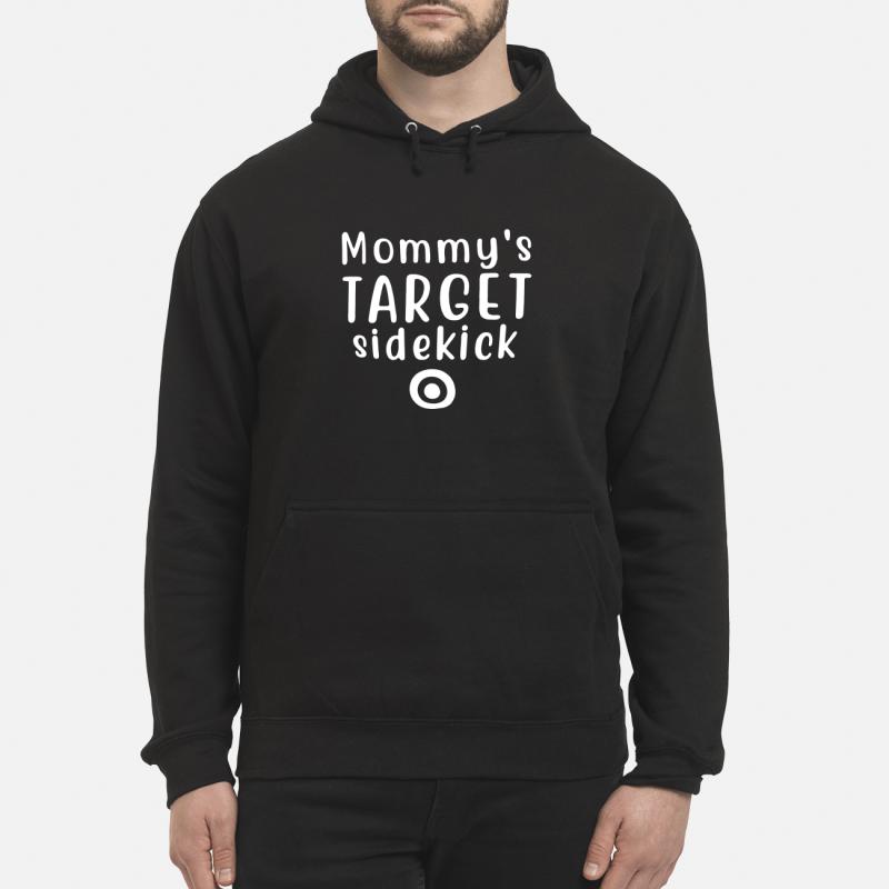 Mommy'S Target Sidekick Hoodie