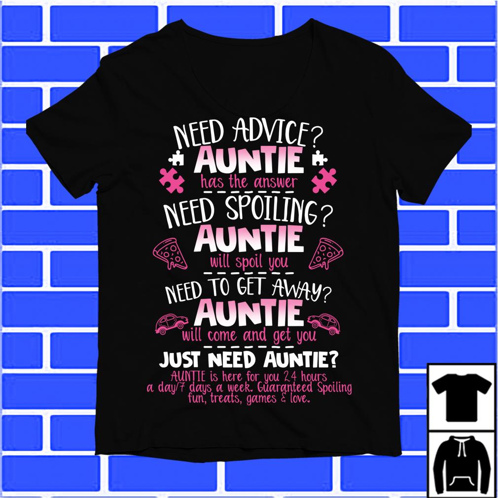 Need Advice Auntie Just Need Auntie Shirt