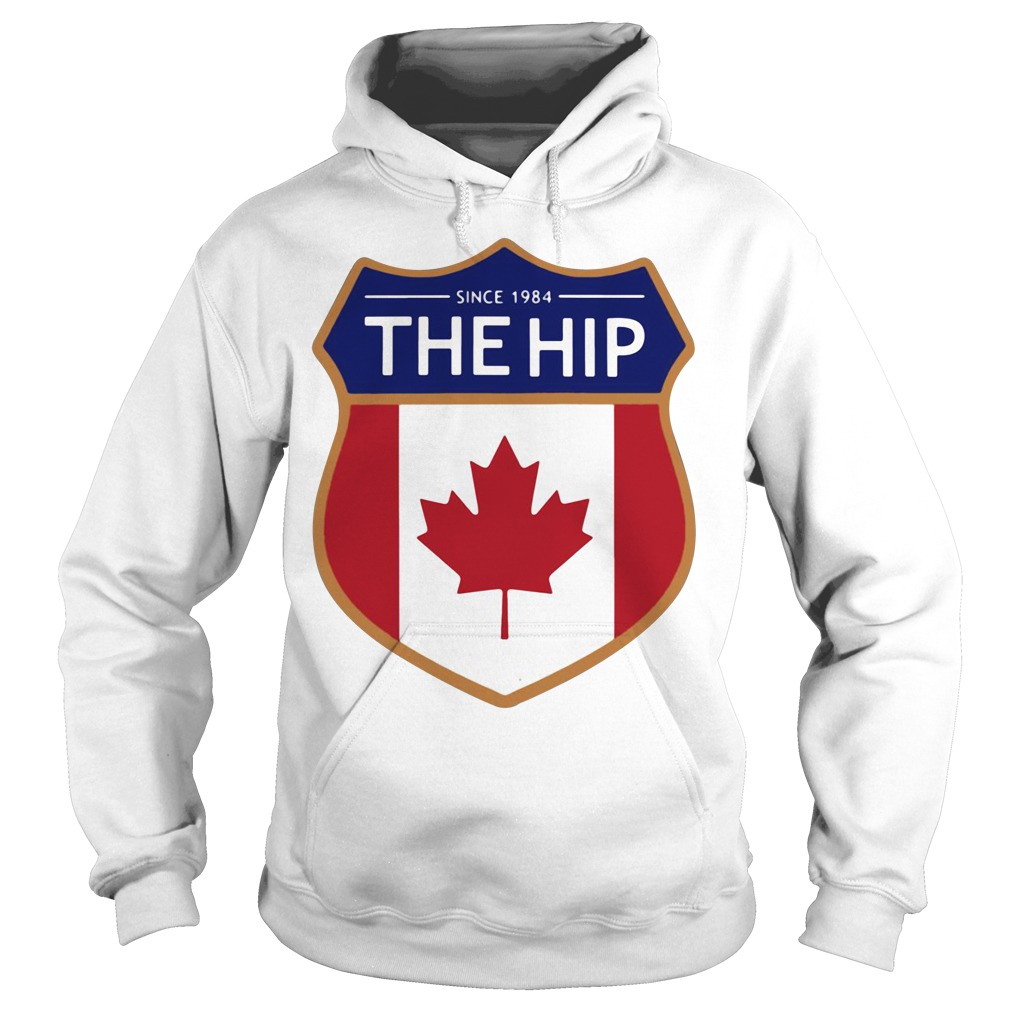 Since 1984 The Tragically Hip Canada Hoodie
