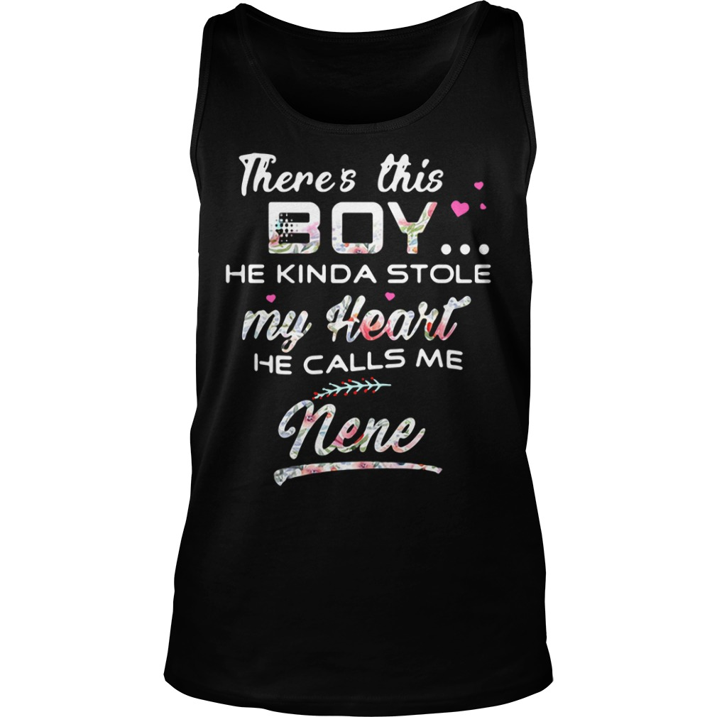 There's this boy he kinda stole my heart he call me Nene shirt