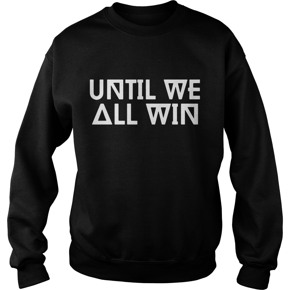 Until we all win Sweater