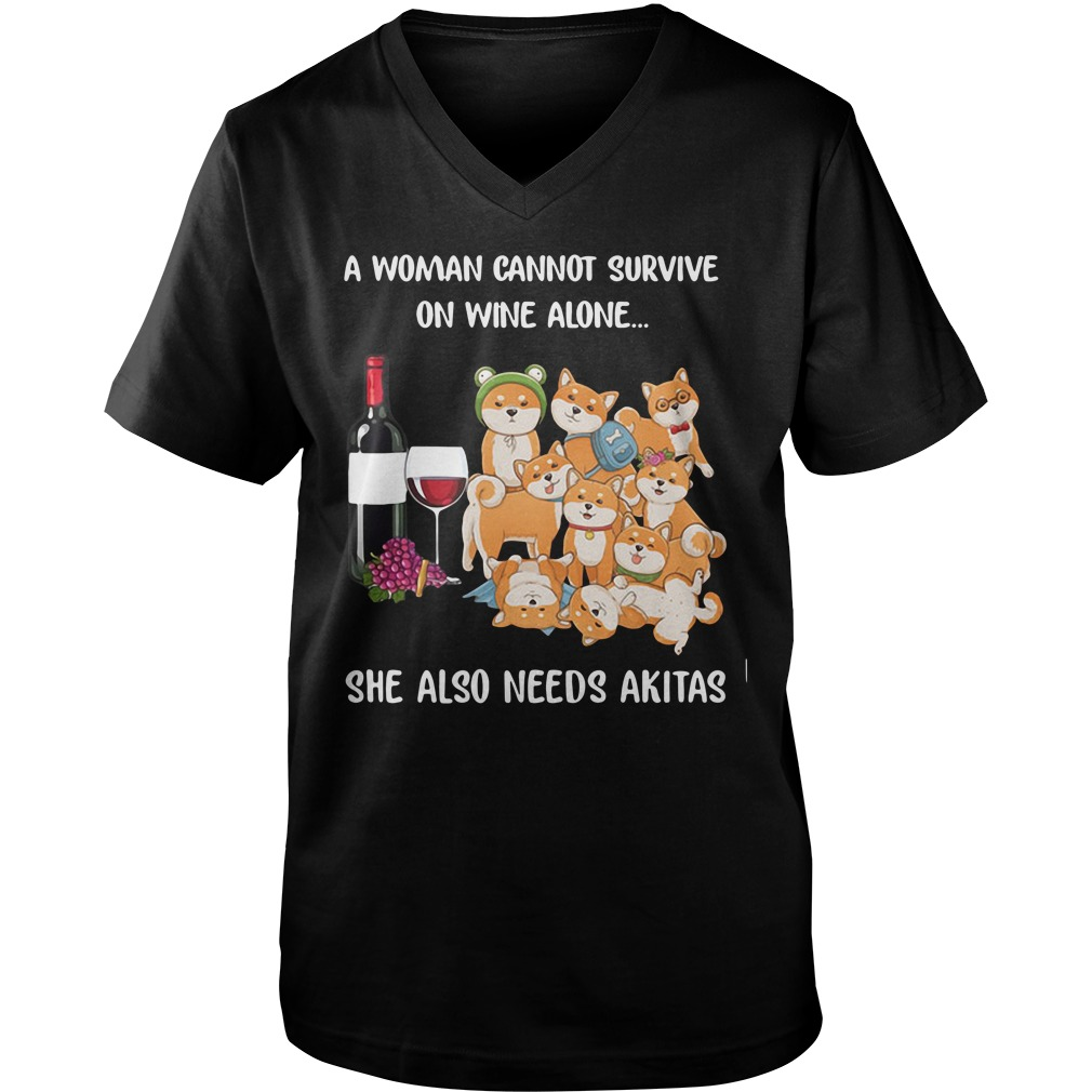 A woman cannot survive on wine alone she also needs Akitas shirt