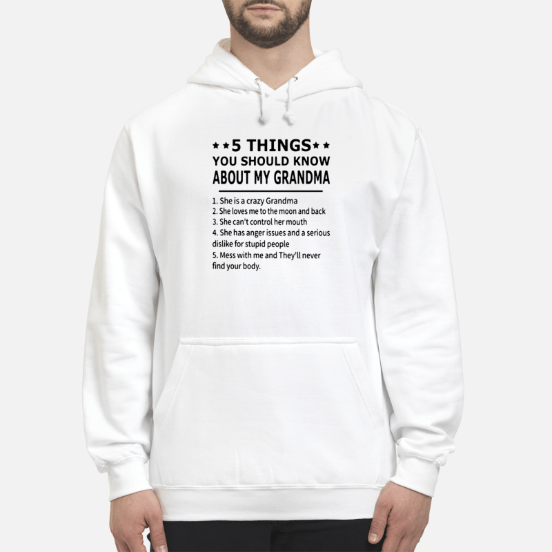5 Things You Should Know About My Grandma Hoodie