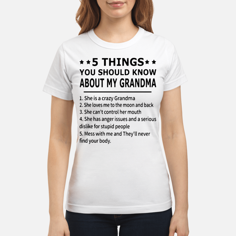 5 Things You Should Know About My Grandma Ladies Tee