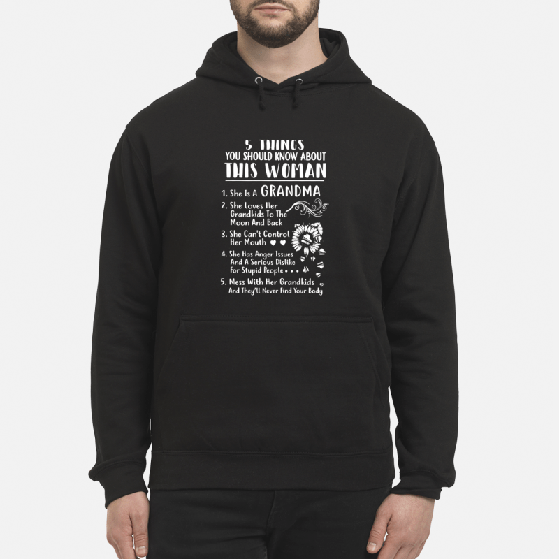 5 Things You Should Know About This Woman She Is A Grandma Hoodie