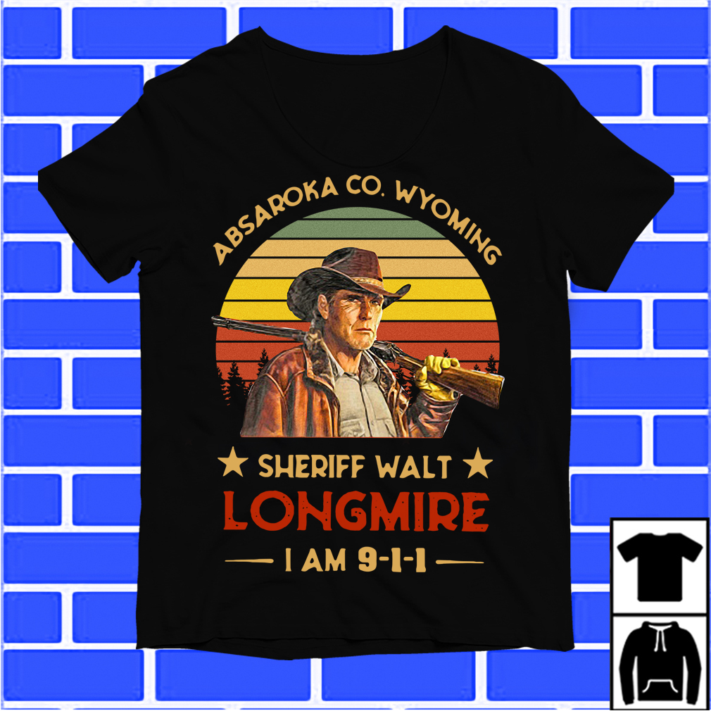 Absaroka Co Wyoming Sheriff Walt Longmire I Am 911 Shirt