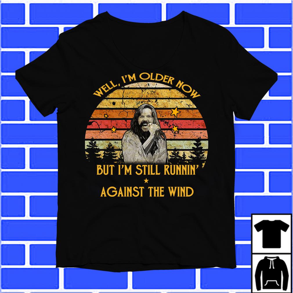 Bob Seger Well I'M Older Now But I'M Still Runnin' Against The Wind Shirt