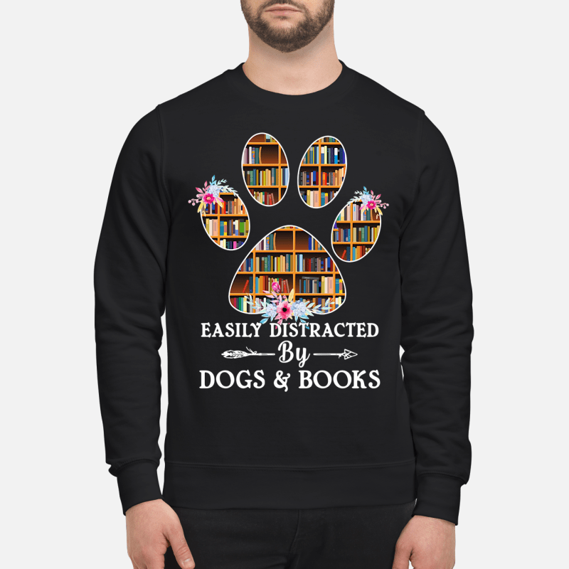 Books In Paw Easily Distracted By Dogs And Books Sweater