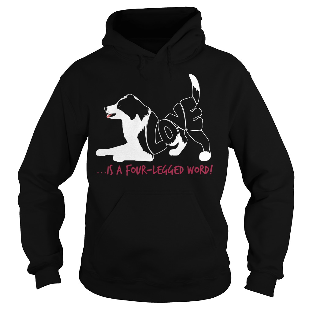 Border Collie Love Is A Four-Legged Word Hoodie
