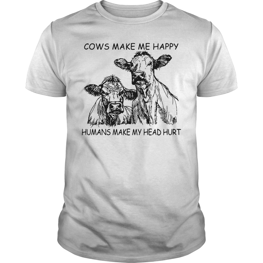 Cows Make Me Happy Humans Make My Head Hurt Guy Tees