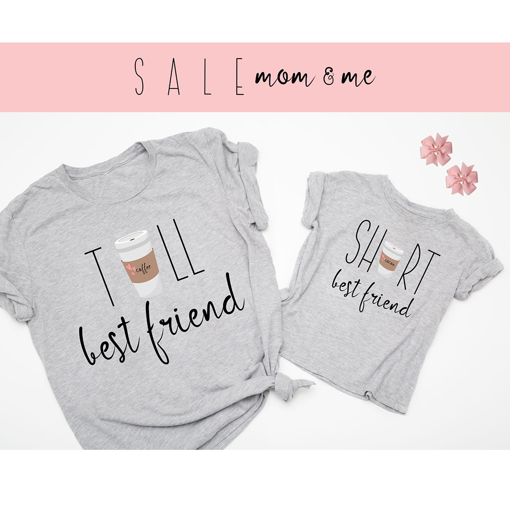 Cup Of Coffee Tall And Short Best Friend Shirt