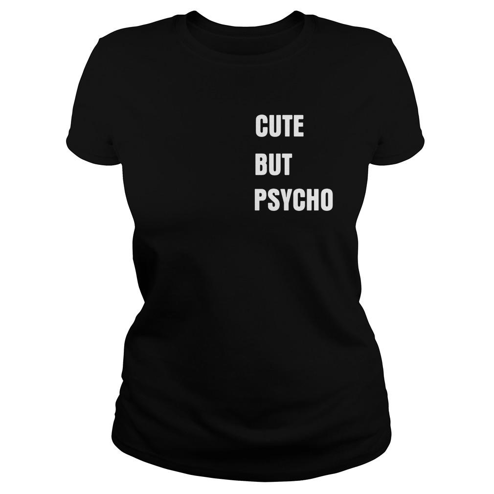 Cute But Psycho Ladies Tee