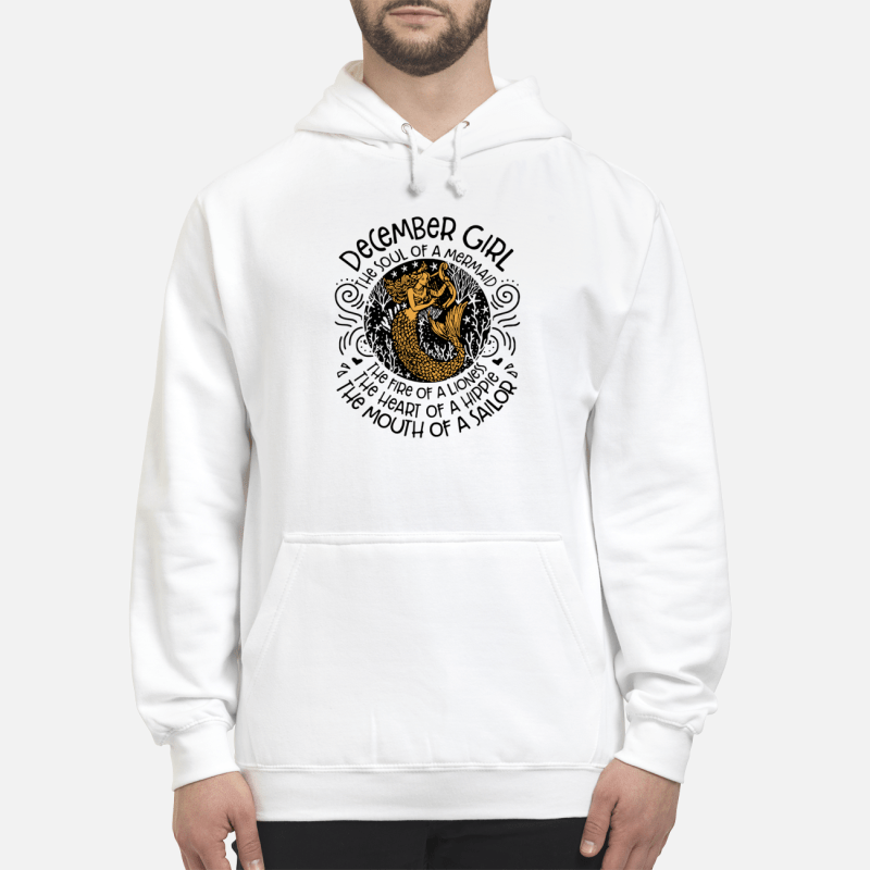 December Girl The Soul Of Mermaid The Fire Of A Lioness Hoodie