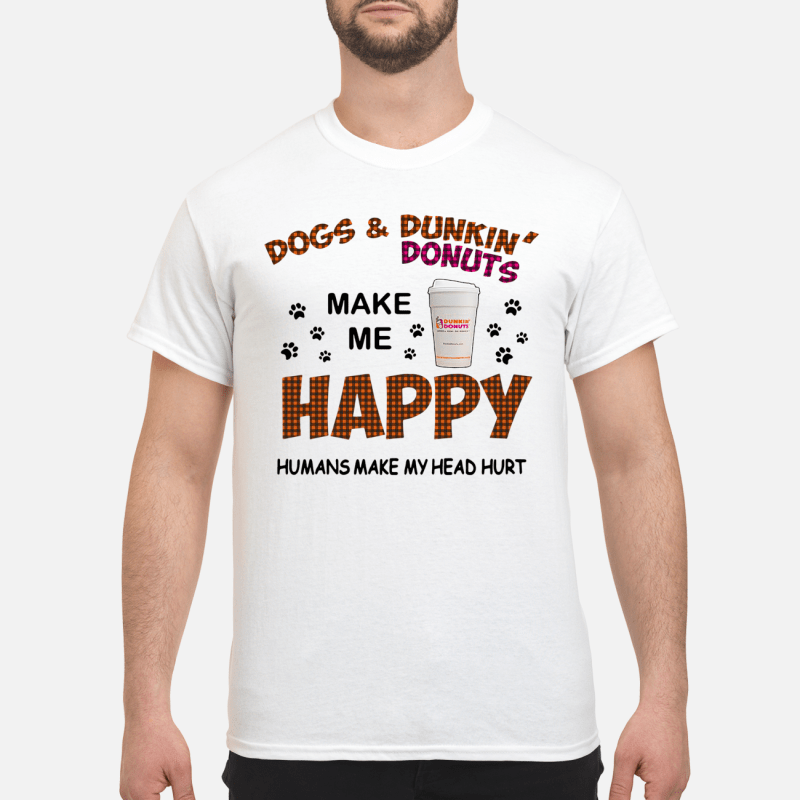 Dogs And Dunkin' Donuts Make Me Happy Humans Make My Head Hurt Guy Tees