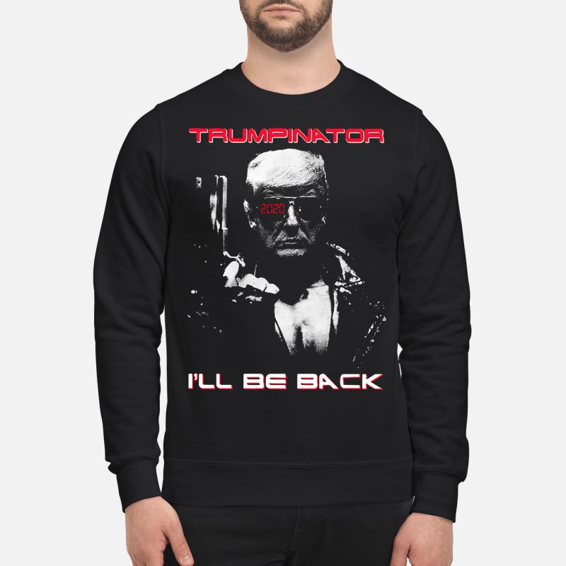 Donald Trumpinator 2020 I'Ll Be Back Sweater