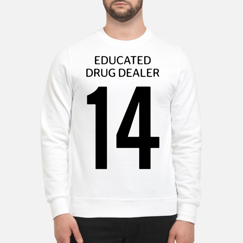 Educated Drug Dealer 14 Sweater