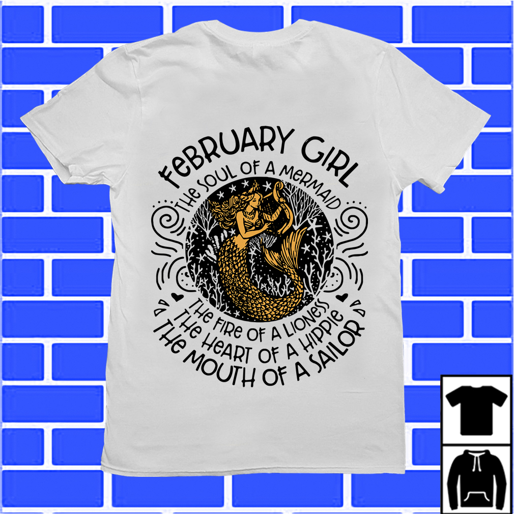 February Girl The Soul Of Mermaid The Fire Of A Lioness Shirt