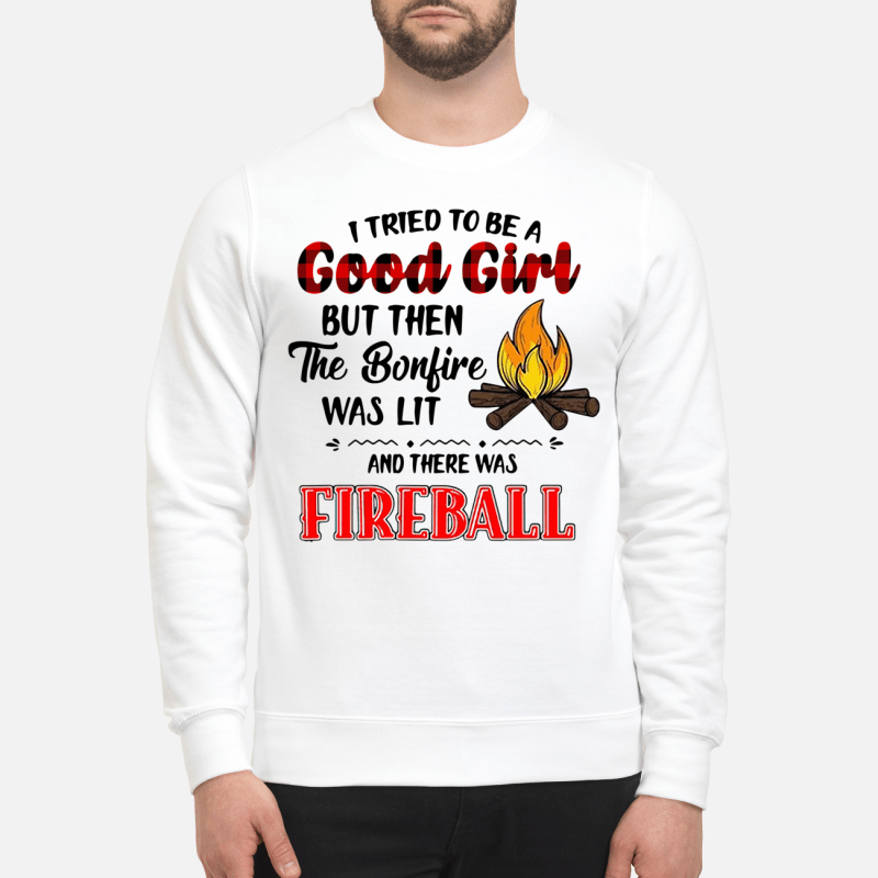 Fireball I Tried To Be A Good Girl Sweater