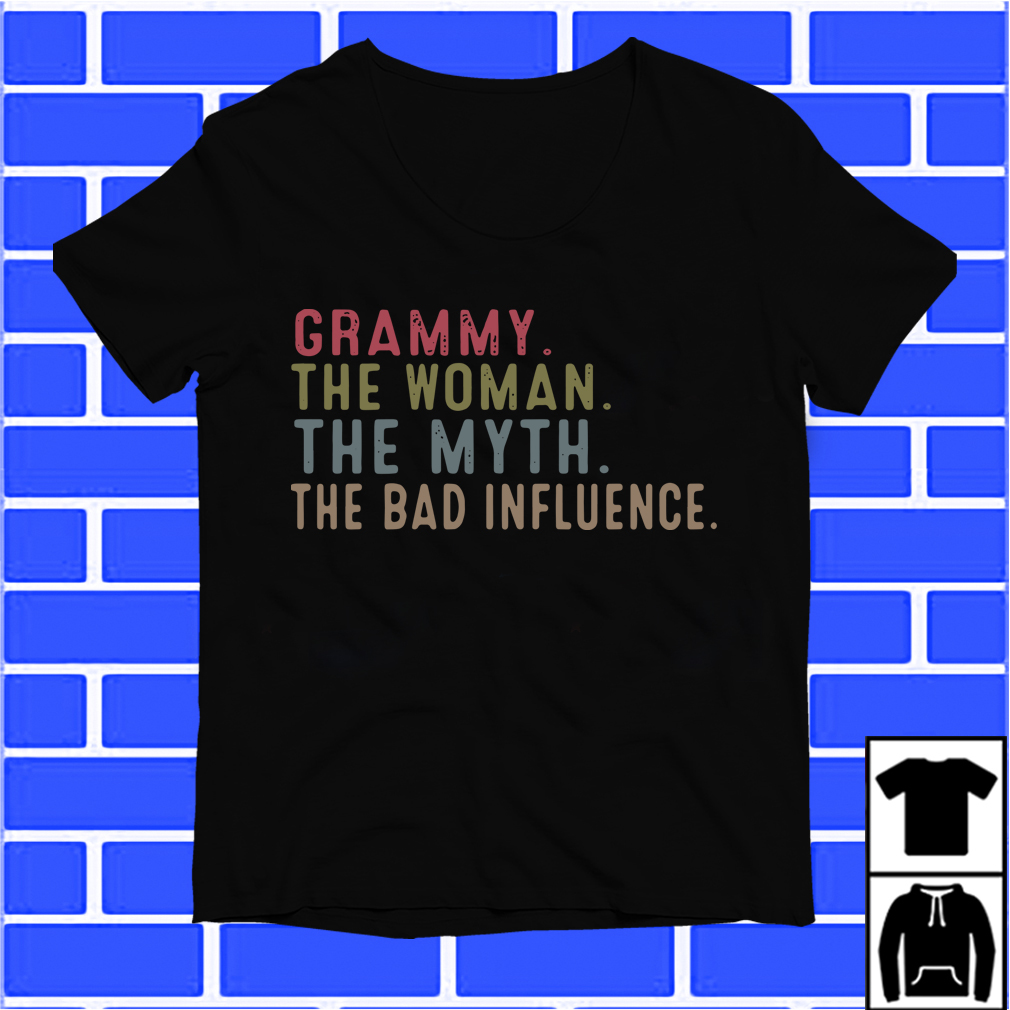 Grammy The Woman The Myth The Bad Influence Shirt