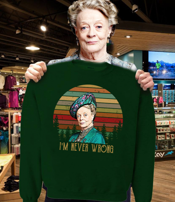Harry Potter Professor Minerva Mcgonagall I'M Never Wrong Shirt