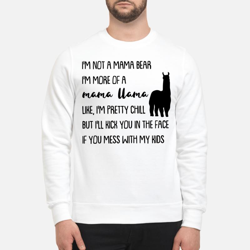 I'M Not A Mama Bear I'M More Of A Mama Llama Sweater