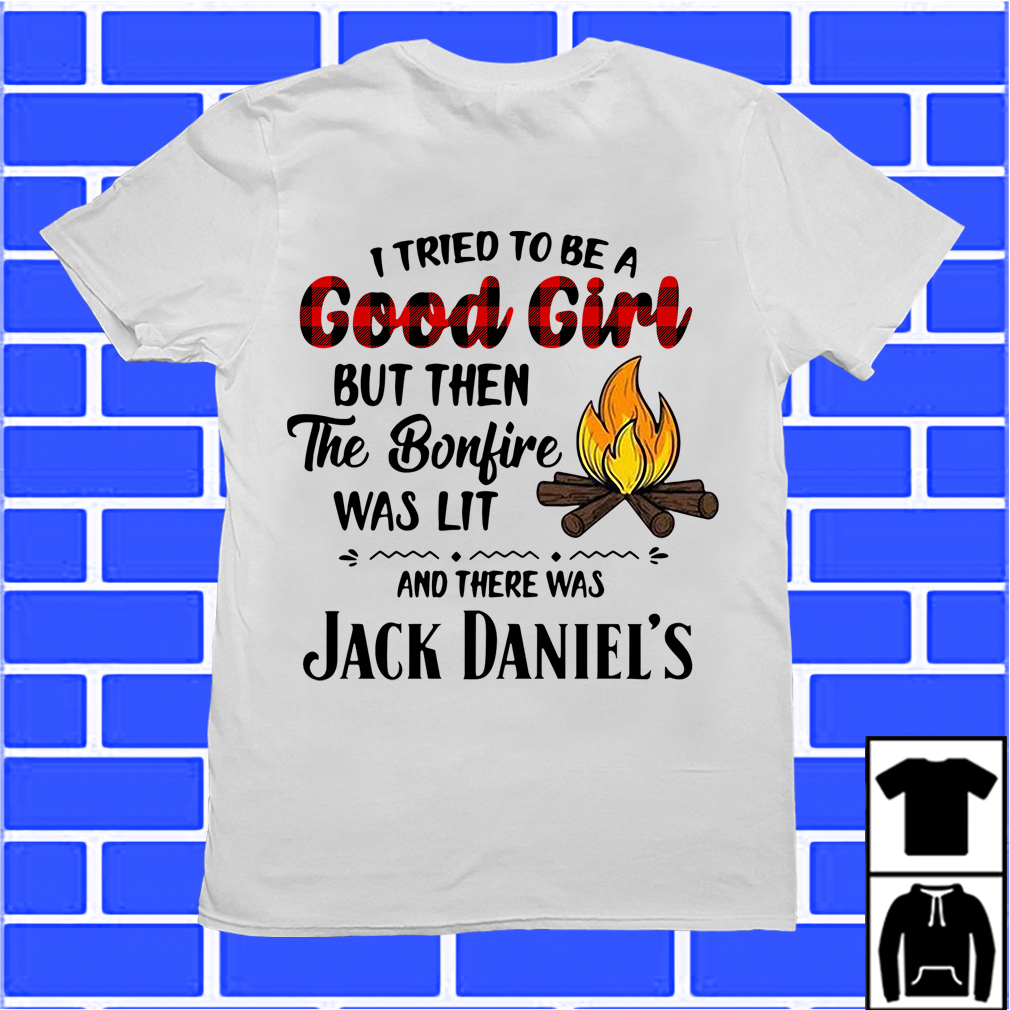 Jack Daniel'S I Tried To Be A Good Girl Shirt