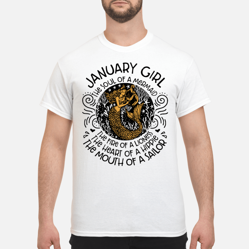 January Girl The Soul Of Mermaid The Fire Of A Lioness Guy Tees
