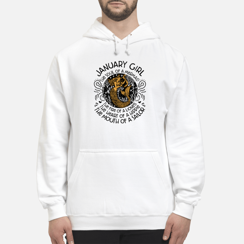 January Girl The Soul Of Mermaid The Fire Of A Lioness Hoodie