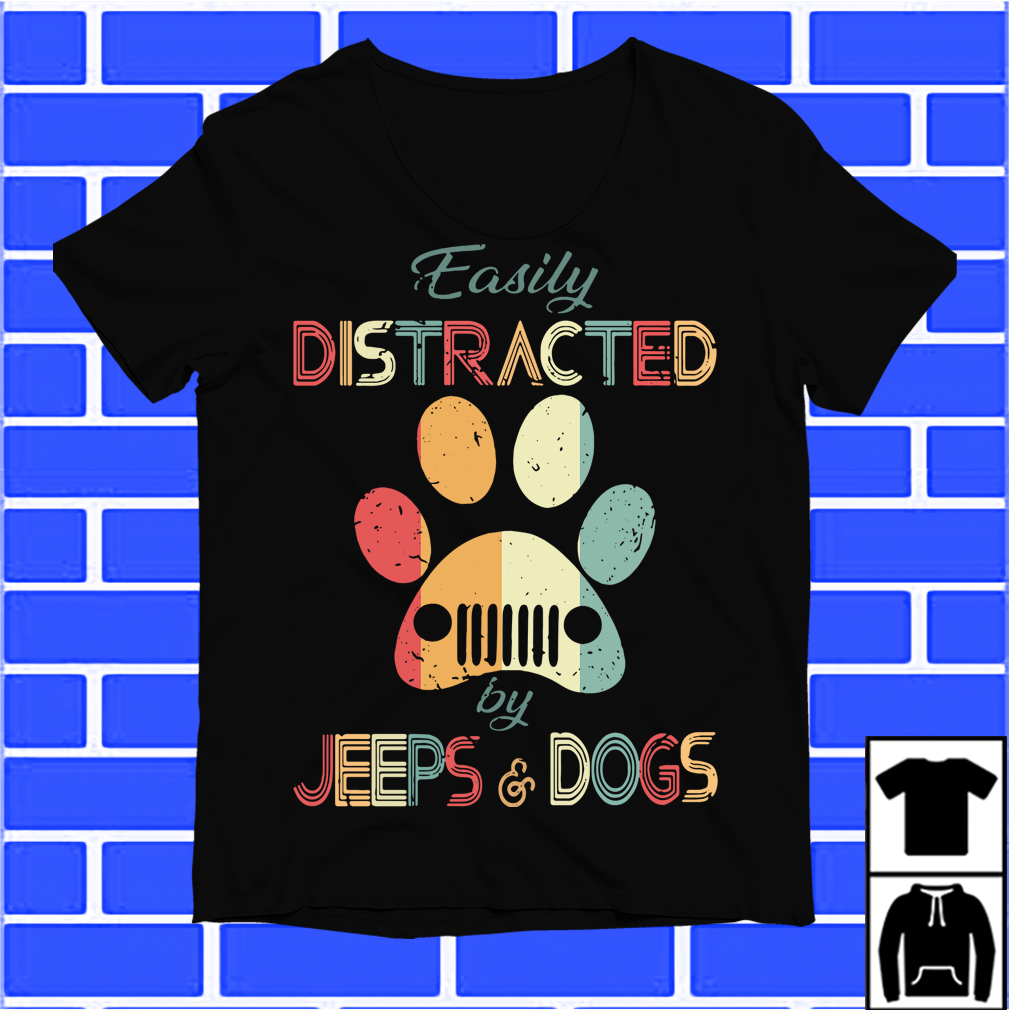 Jeep In Paw Easily Distracted By Jeeps And Dogs Shirt