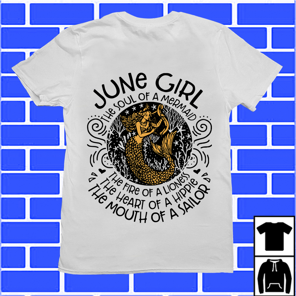 June Girl The Soul Of Mermaid The Fire Of A Lioness Shirt