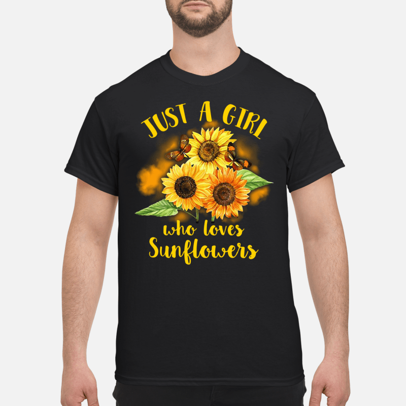 Just A Girl Who Loves Sunflowers Guy Tees