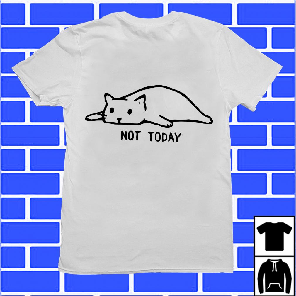 Kawaii Cat Not Today Shirt