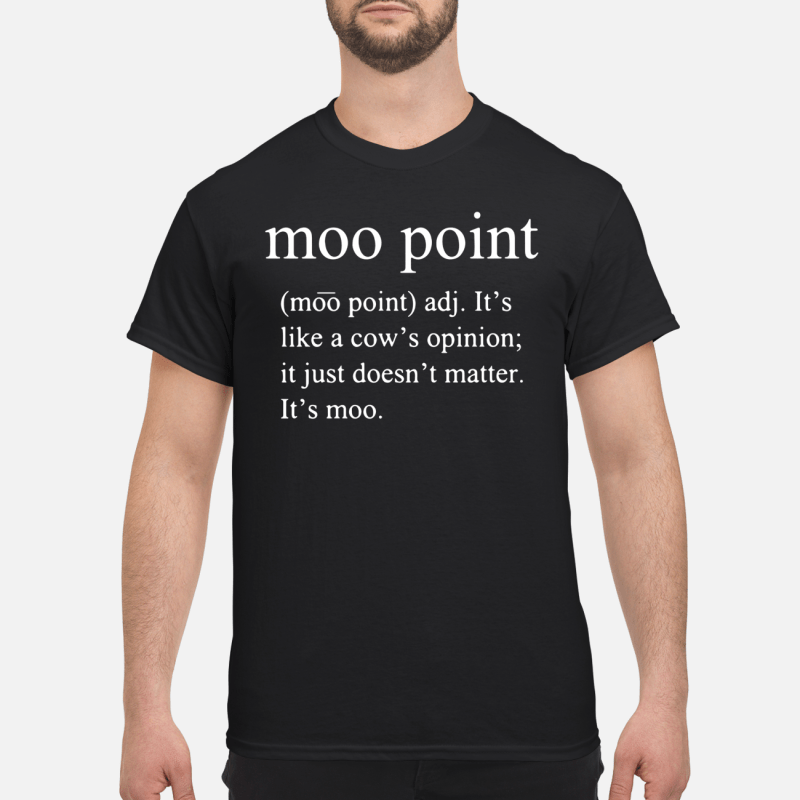 Moo Point Definition Guy Tees