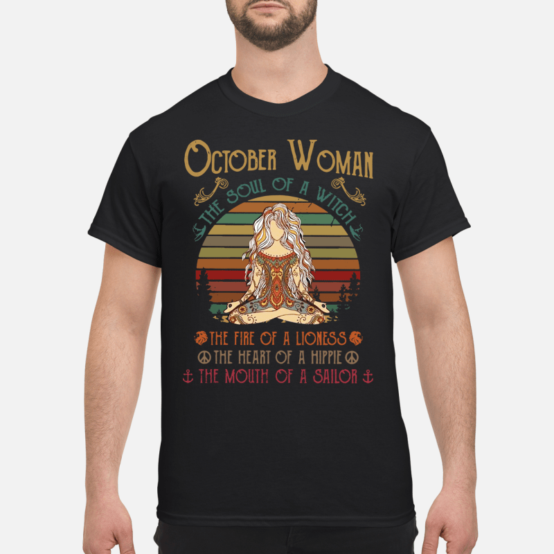 October Woman The Soul Of A Witch The Mouth Of A Sailor Guy Tees