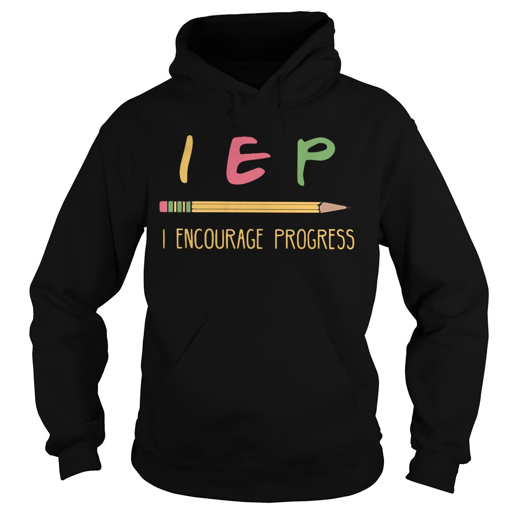 Pencil Iep I Expect Progress Hoodie