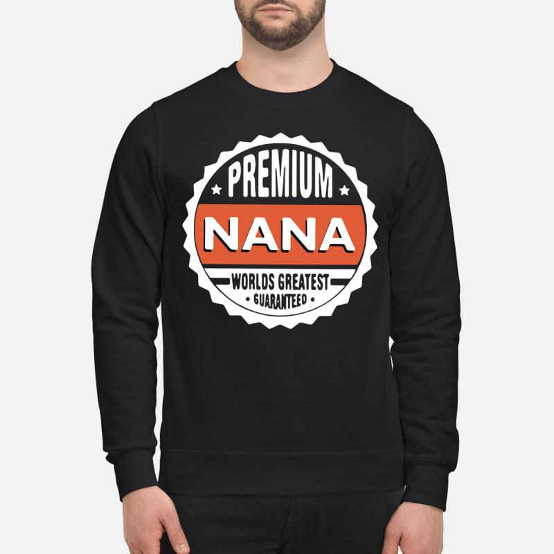 Premium Nana Worlds Greatest Guaranteed Sweater