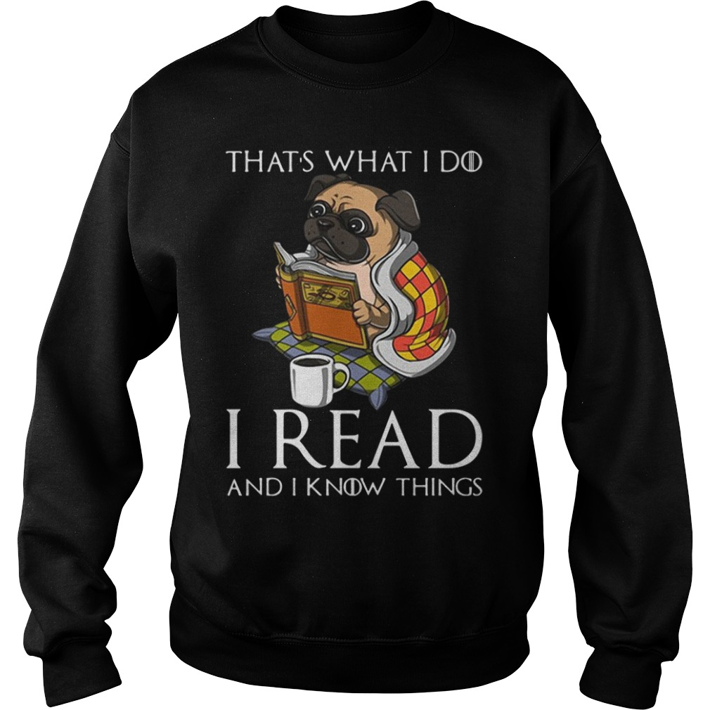 Pug Dog That'S What I Do I Read And I Know Things Sweater