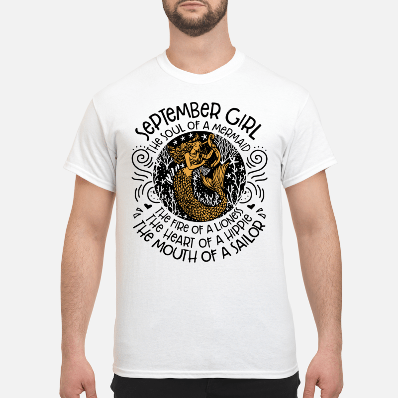 September Girl The Soul Of Mermaid The Fire Of A Lioness Guy Tees