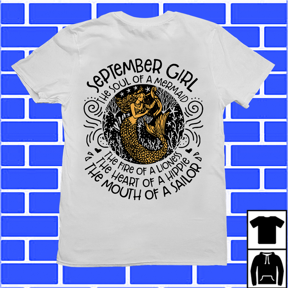 September Girl The Soul Of Mermaid The Fire Of A Lioness Shirt