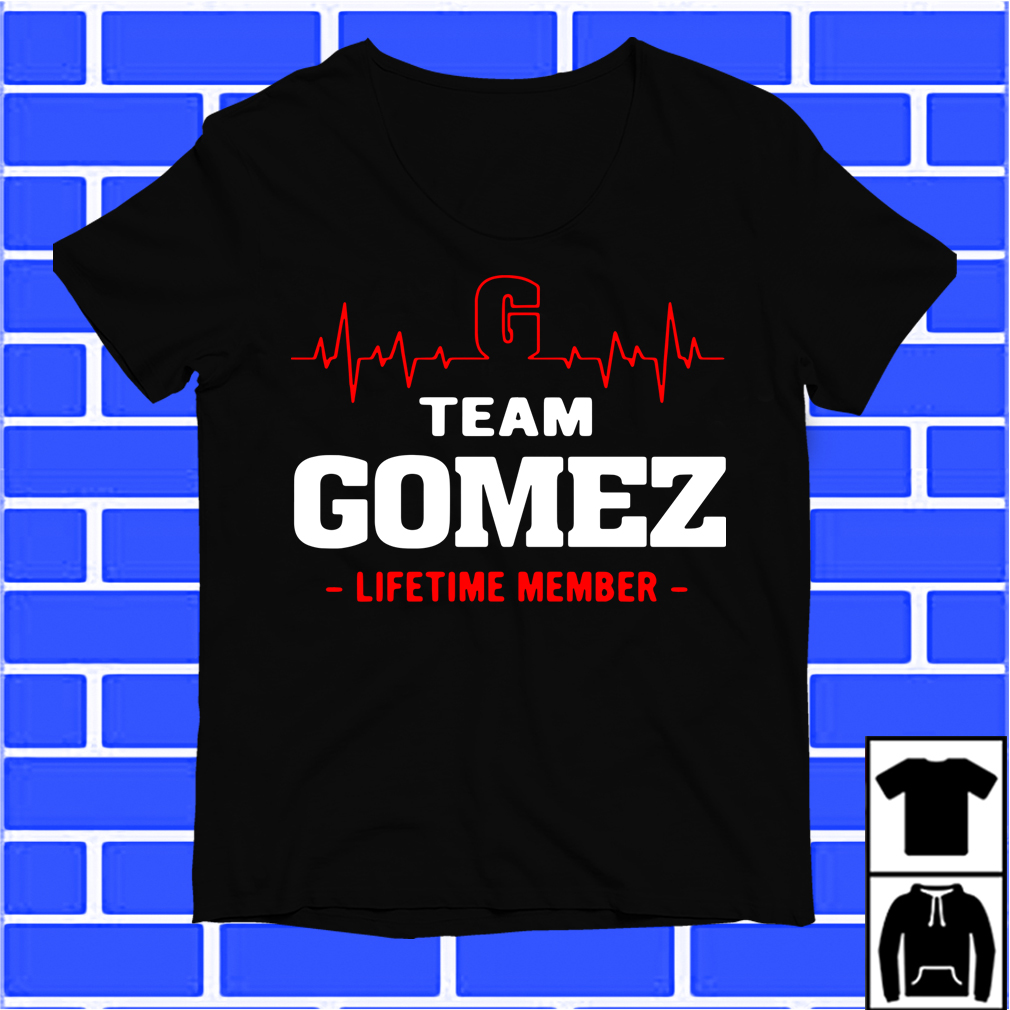 Team Gomez Lifetime Member Shirt