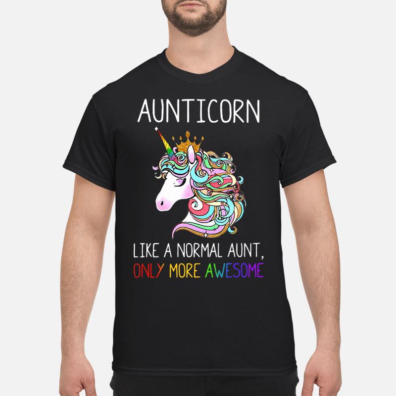 Unicorn Aunticorn Like A Normal Aunt Only More Awesome Guy Tees