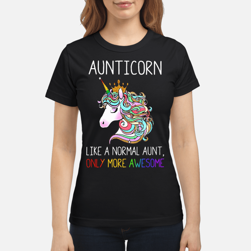 Unicorn Aunticorn Like A Normal Aunt Only More Awesome Ladies Tee