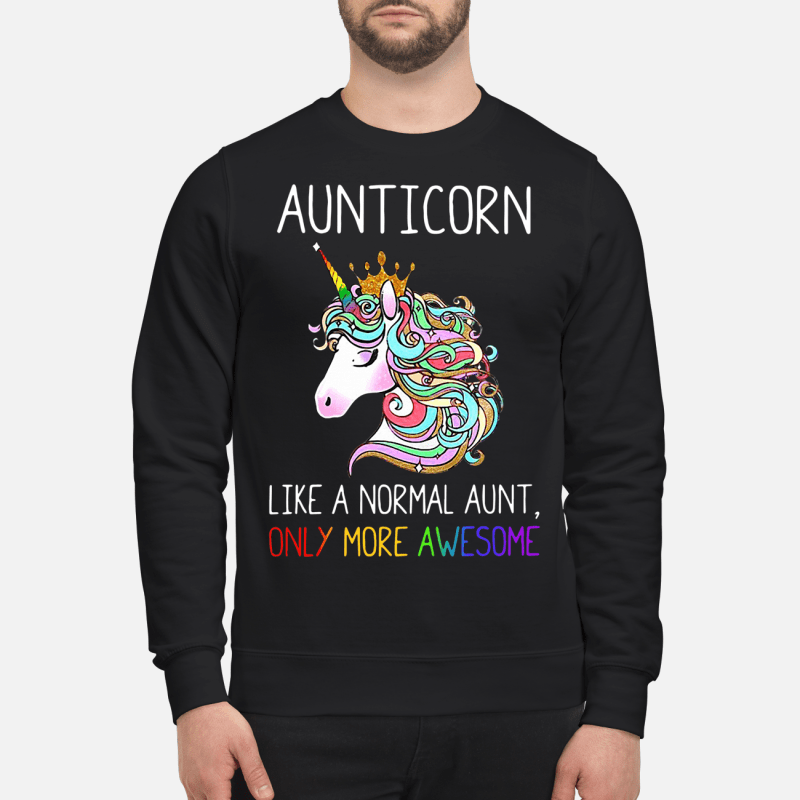 Unicorn Aunticorn Like A Normal Aunt Only More Awesome Sweater