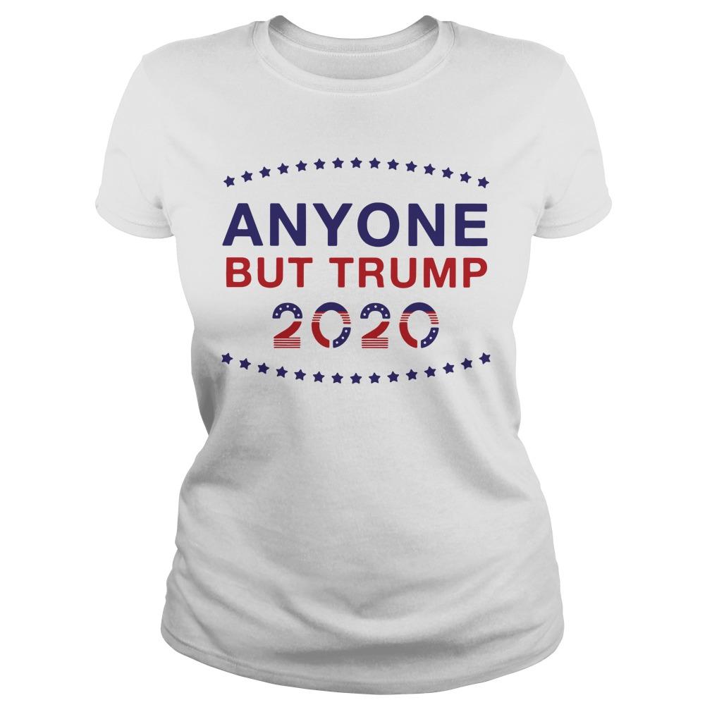 Anyone But Trump 2020 Ladies Tee
