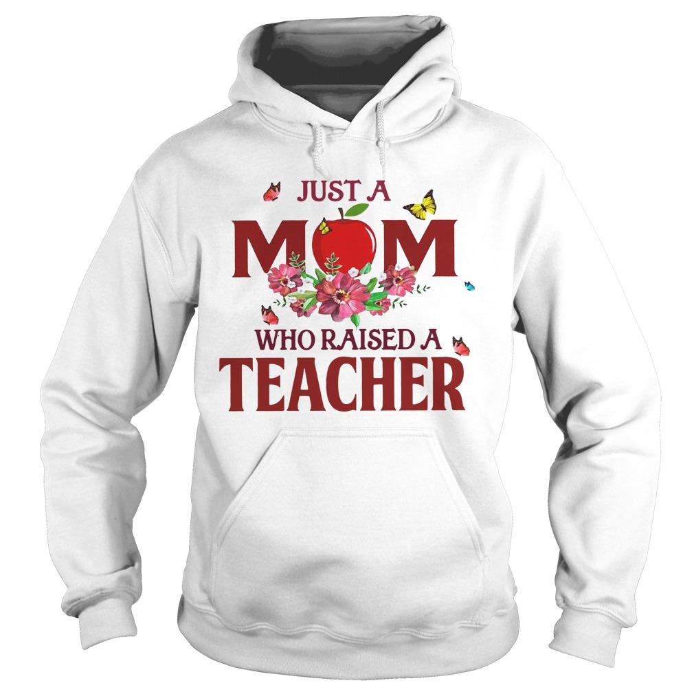 Apple Just A Mom Who Raised A Teacher Hoodie