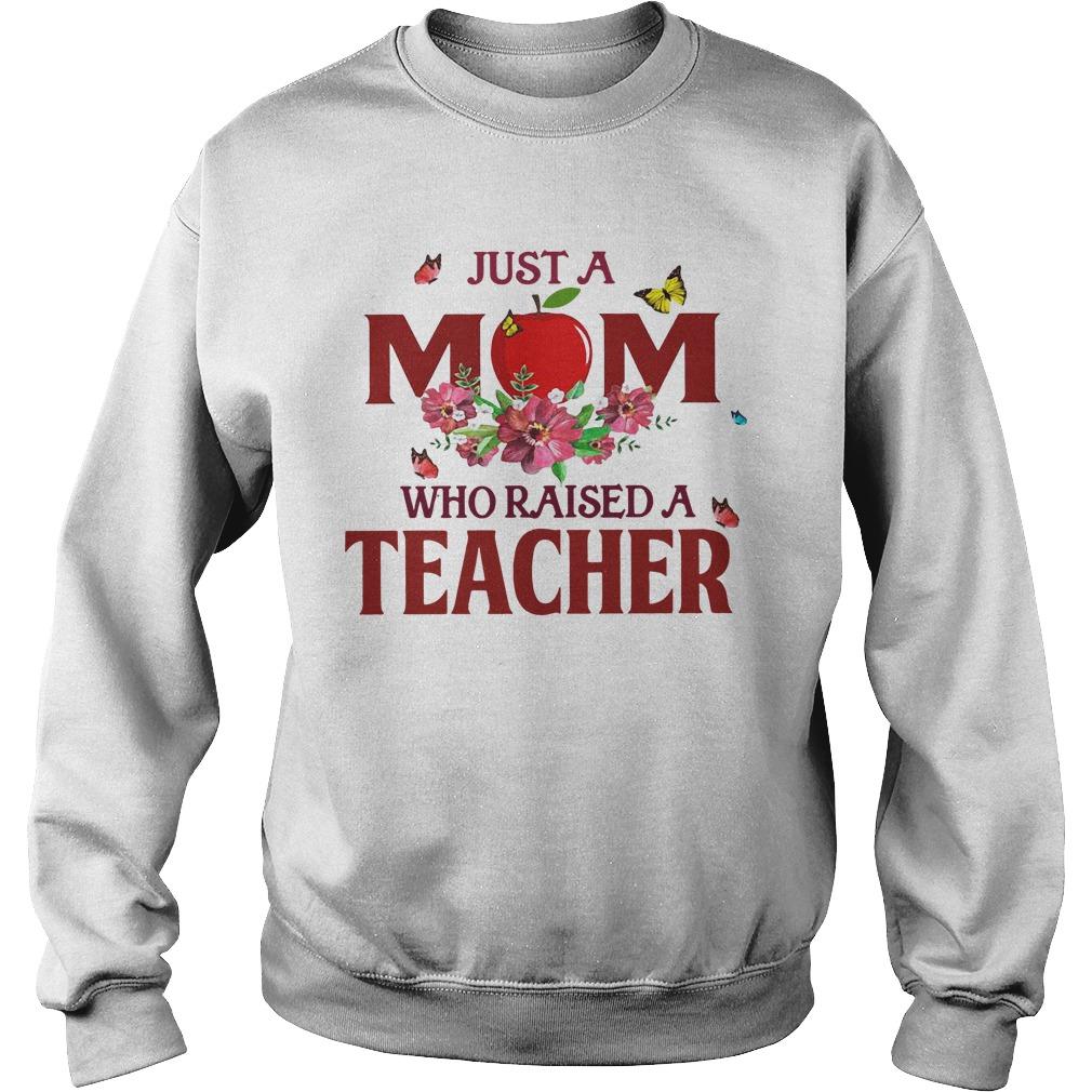 Apple Just A Mom Who Raised A Teacher Sweater