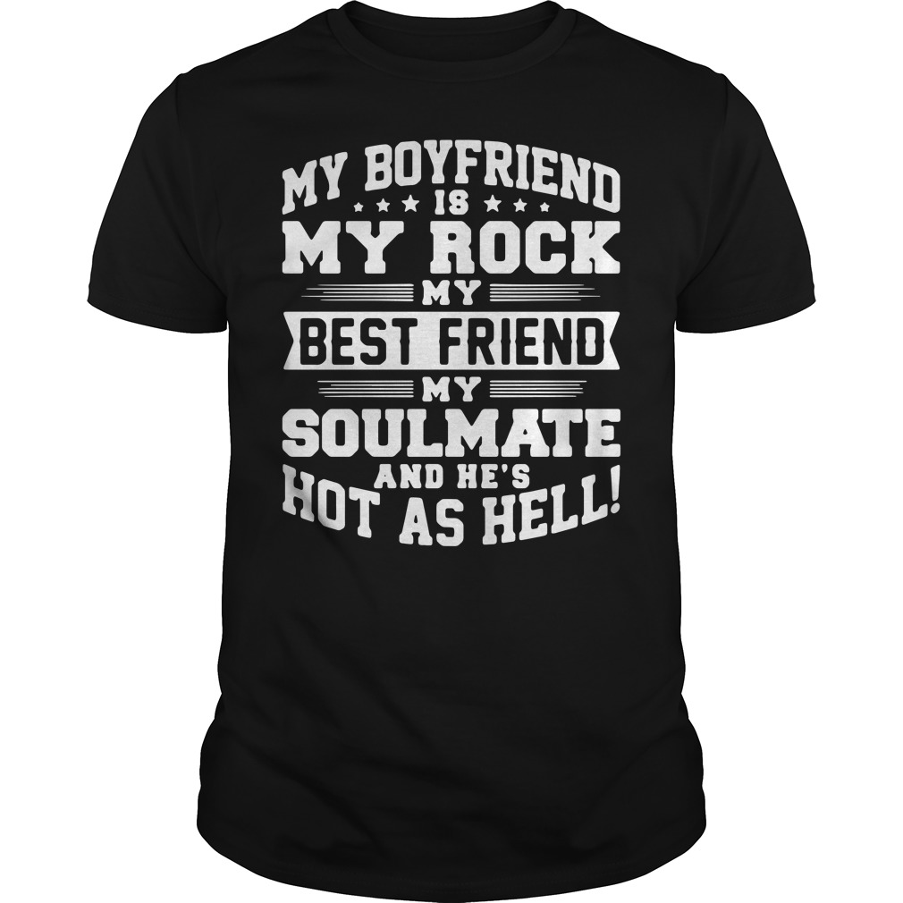 My Boyfriend Is My Rock My Best Friend My Soulmate Guy Tees