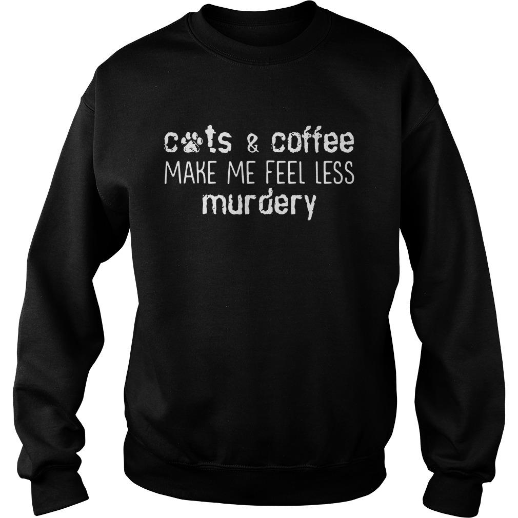 Cats & Coffee Make Me Feel Less Murdery Sweater