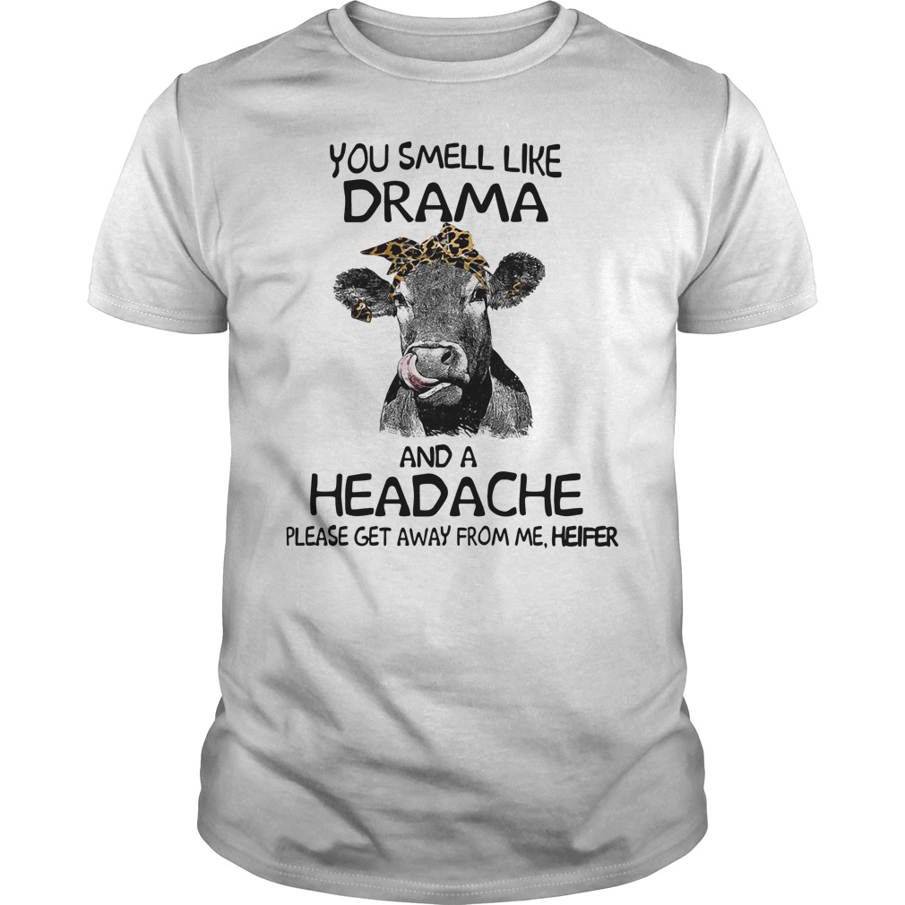 Cow you smell like drama and headache please get away from