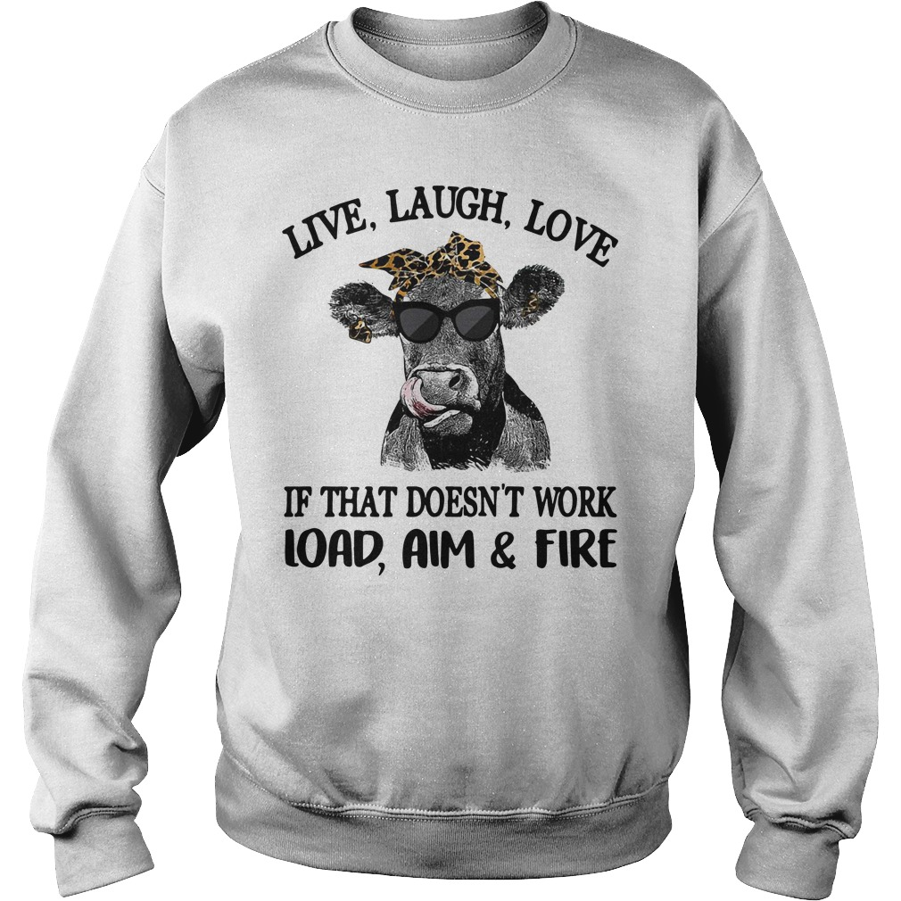 Cow Wearing Sunglass Live Loud Love If That Doesn'T Work Load Aim Fire Sweater